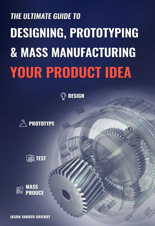 Designing, Prototyping and Manufacturing Your Product Idea book cover
